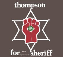 Thompson for sheriff 2 for dark by Charlie Reds