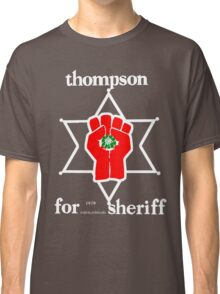 Thompson for sheriff 2 for dark Classic T-Shirt