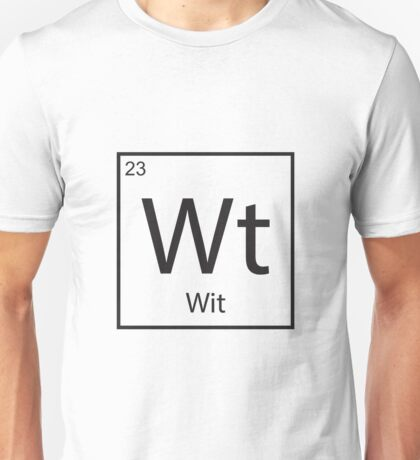 The Element of Wit Unisex T-Shirt