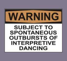 WARNING: SUBJECT TO SPONTANEOUS OUTBURSTS OF INTERPRETIVE DANCING Kids Clothes