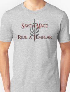 Save a Mage, Ride a Templar Unisex T-Shirt