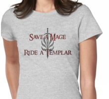 Save a Mage, Ride a Templar Womens Fitted T-Shirt