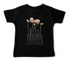 Statler and Waldorf - Haters Gonna Hate Baby Tee