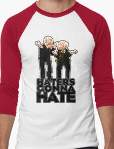 Statler and Waldorf - Haters Gonna Hate Men's Baseball ¾ T-Shirt