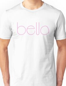 Bella pink Unisex T-Shirt