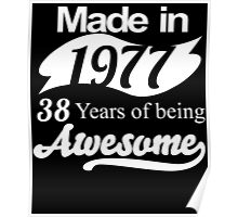 Made in 1977... 38 Years of being Awesome Poster