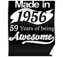 Made in 1956... 59 Years of being Awesome Poster