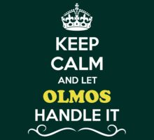 Keep Calm and Let OLMOS Handle it by robinson30