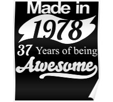 Made in 1978... 37 Years of being Awesome Poster