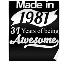 Made in 1981... 34 Years of being Awesome Poster