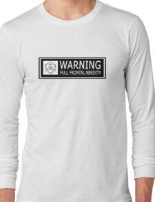 Full Frontal Nerdity Long Sleeve T-Shirt