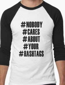 Nobody Cares About Your Hashtags T-Shirt