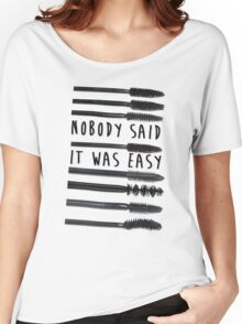 Nobody Said It Was Easy, Mascara Wands Women's Relaxed Fit T-Shirt