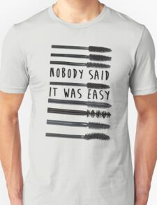 Nobody Said It Was Easy, Mascara Wands Unisex T-Shirt