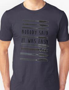 Nobody Said It Was Easy, Mascara Wands T-Shirt