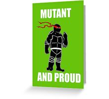 mutant and proud (white font) Greeting Card