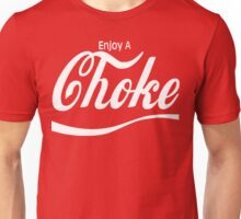 enjoy a choke Unisex T-Shirt