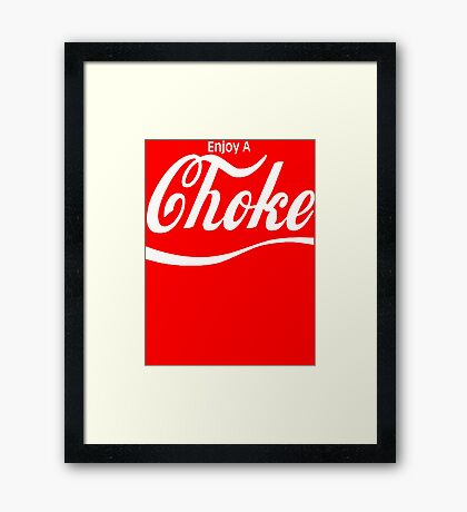 enjoy a choke Framed Print