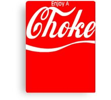 enjoy a choke Canvas Print
