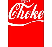 enjoy a choke Photographic Print