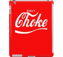 enjoy a choke iPad Case/Skin