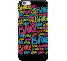 Bang! iPhone Case/Skin