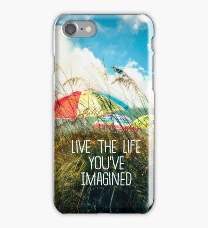 Live the Life You've Imagined iPhone Case/Skin