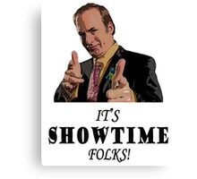 It's Showtime Folks! Canvas Print