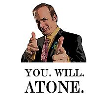You. Will. Atone Photographic Print