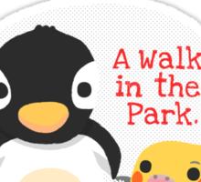 A WALK IN THE PARK Sticker
