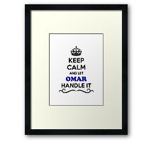 Keep Calm and Let OMAR Handle it Framed Print