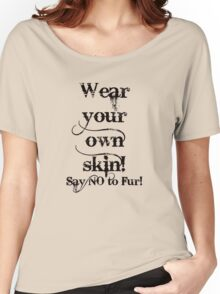 Wear your own skin - Black text Women's Relaxed Fit T-Shirt