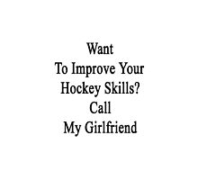 Want To Improve Your Hockey Skills? Call My Girlfriend  by supernova23