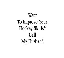 Want To Improve Your Hockey Skills? Call My Husband  by supernova23