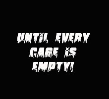 Until Every Cage Is Empty 2 by Magnetic