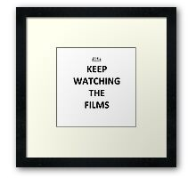 Keep Watching the Films - BLACK Framed Print