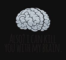 Also? I can kill you with my brain. Kids Clothes