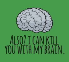 Also? I can kill you with my brain. Baby Tee