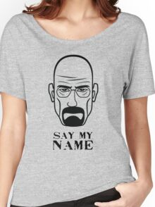 Breaking Bad - Say my name Women's Relaxed Fit T-Shirt
