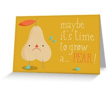 melodramatic pear Greeting Card