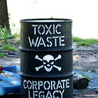 toxic waste is a corporate legacy by Art Action  Union