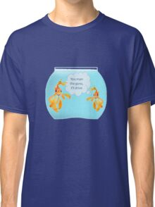 There Were Two Goldfish In A Tank Classic T-Shirt