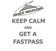 Keep Calm And Get A Fastpass Photographic Print