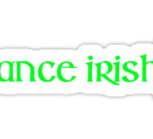 I DANCE IRISH! Sticker
