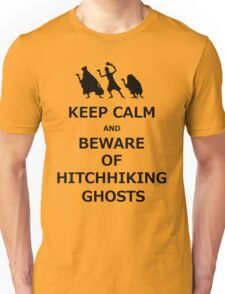 Keep Calm and Beware of Hitchhiking Ghosts Unisex T-Shirt
