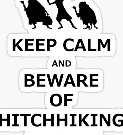 Keep Calm and Beware of Hitchhiking Ghosts Sticker