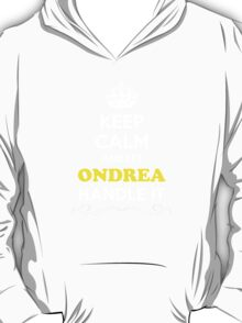 Keep Calm and Let ONDREA Handle it T-Shirt