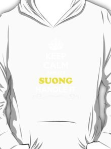 Keep Calm and Let SUONG Handle it T-Shirt