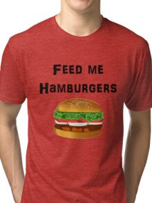 Iskybibblle Products / Feed me Hamburgers/ Black Tri-blend T-Shirt