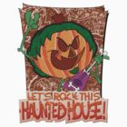 Halloween T-Shirt 2009 - Lets Rock This Haunted House by Sketchaholic
